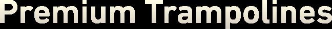 Premium Trampolines Ireland